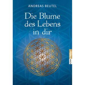 Die Blume des Lebens in dir,Andreas Beutel,9783867282031