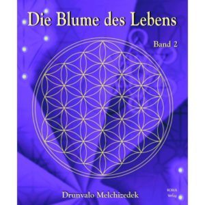 Die Blume des Lebens 2,Drunvalo Melchizedek,9783929512632