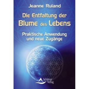 Die Entfaltung der Blume des Lebens,Jeanne Ruland,9783843450102