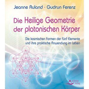 Die Heilige Geometrie der platonischen Koerper,Jeanne-Ruland,9783897678750