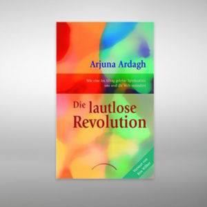 Die lautlose Revolution,Arjuna Ardagh,9783899010909